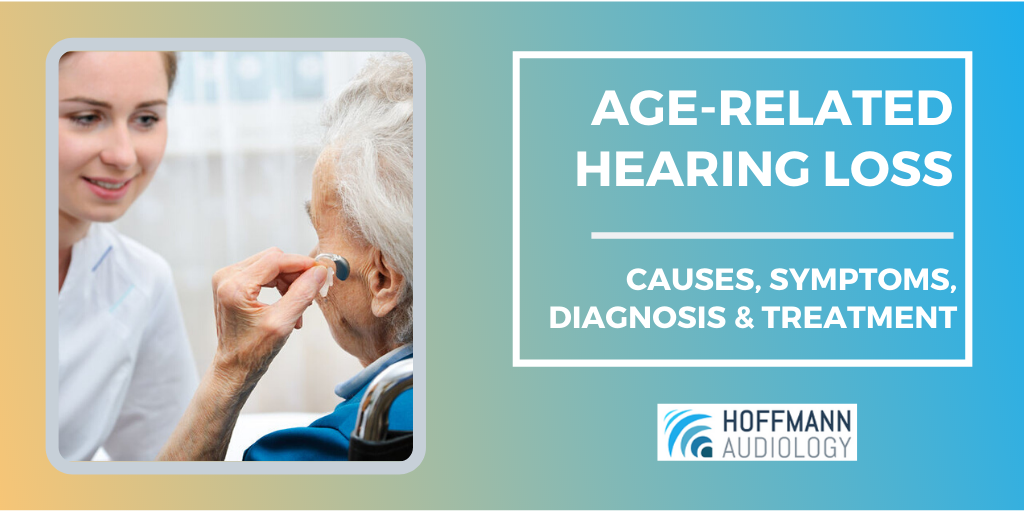 Age-Related Hearing Loss: Causes, Symptoms, Diagnosis, & Treatment