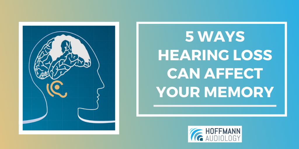 5 Ways Hearing Loss Can Affect Your Memory