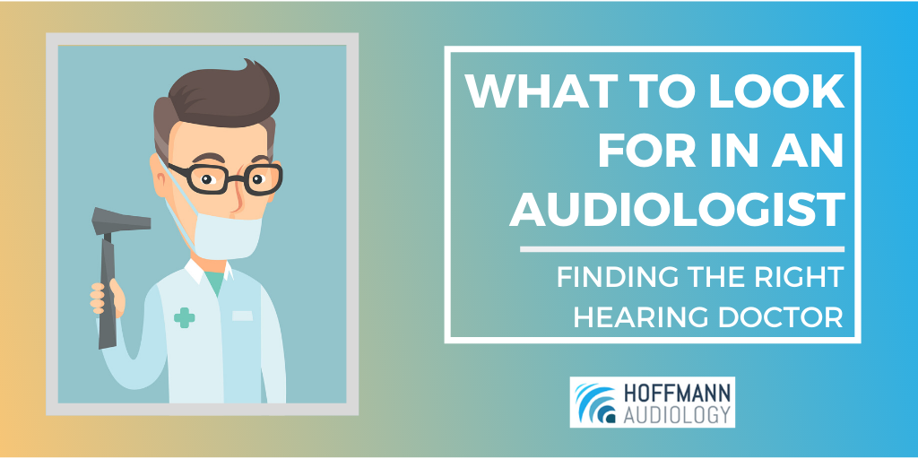 What to Look for in an Audiologist When Considering Hearing Care