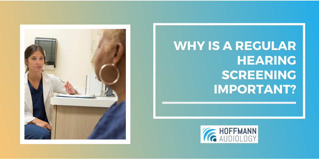 Why Is a Regular Hearing Screening Important?