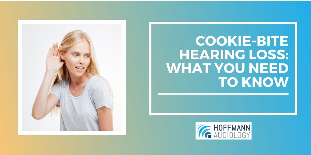 Cookie-Bite Hearing Loss: What You Need to Know