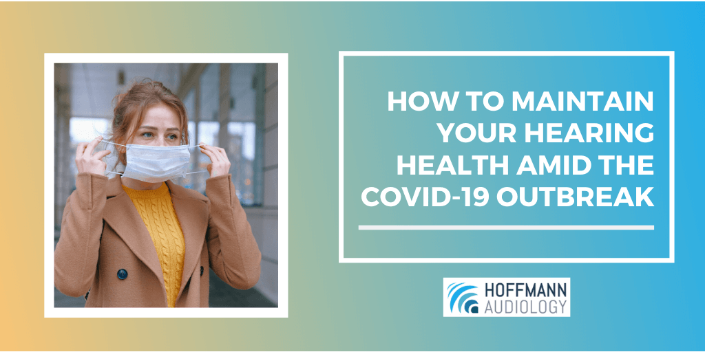 How to Maintain Your Hearing Health amid the COVID-19 Outbreak
