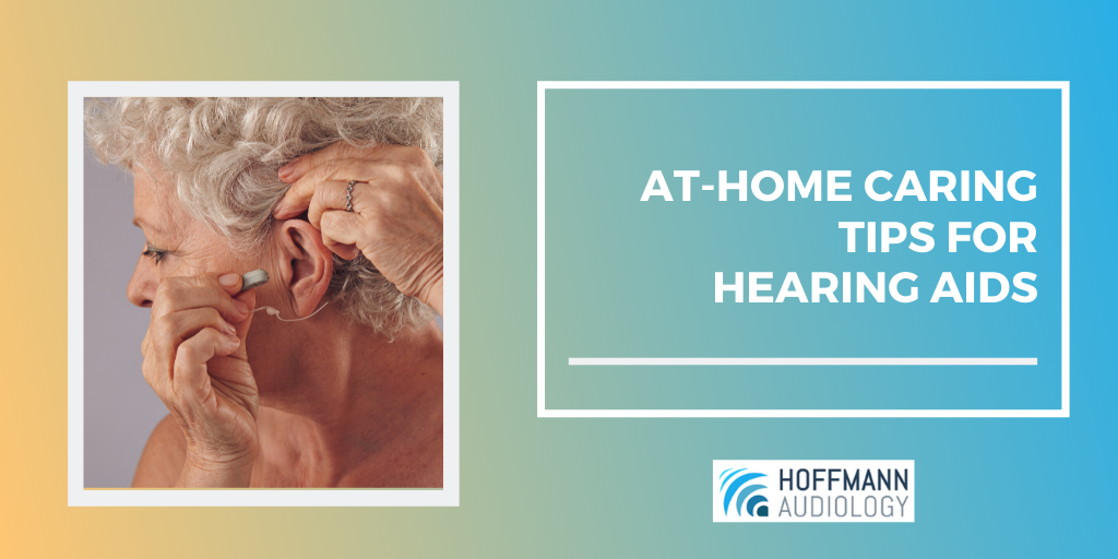 At Home Caring Tips for Hearing Aids