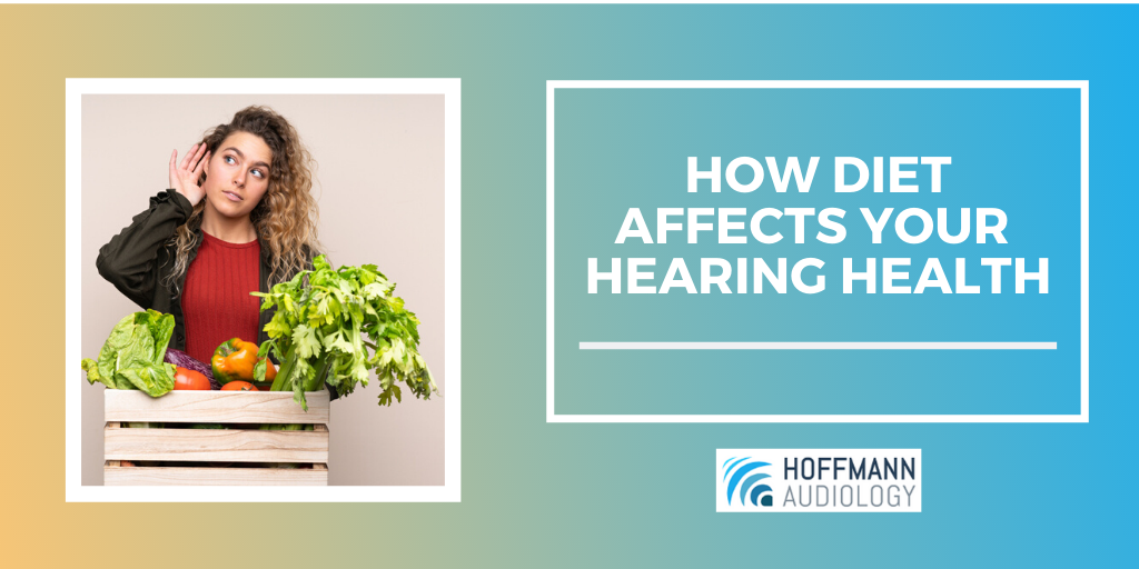 How Diet Affects Your Hearing Health