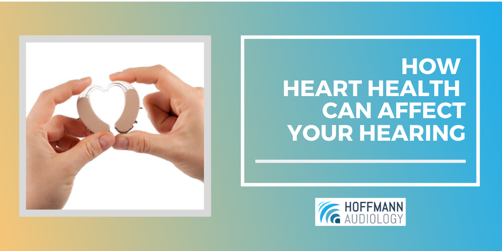 How Heart Health Can Affect Your Hearing