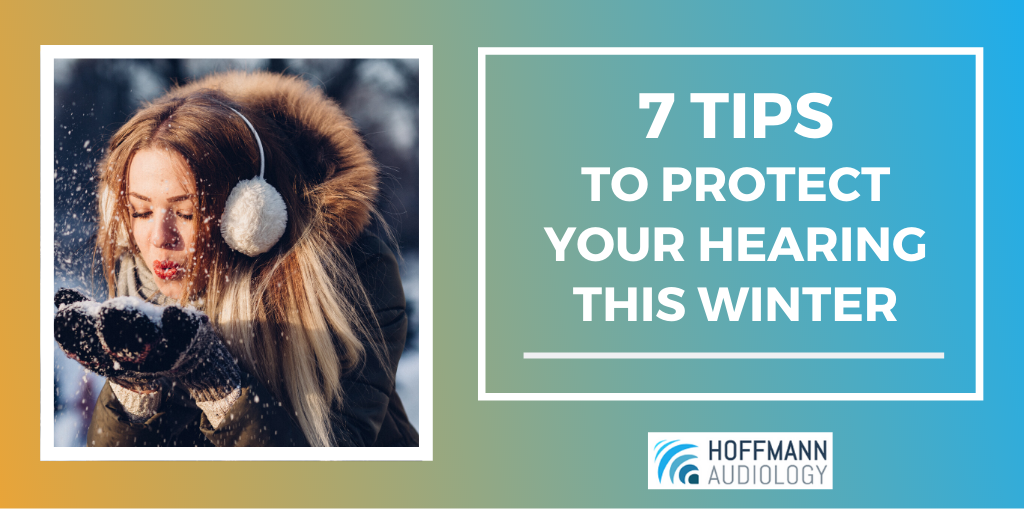 7 Tips to Protect Your Hearing This Winter